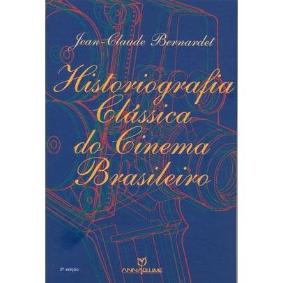 Historiografia clássica do cinema brasileiro, livro de Jean-Claude Bernardet