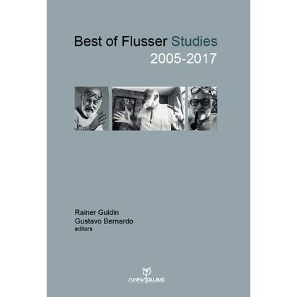 Best of Flusser Studies 2005-2017