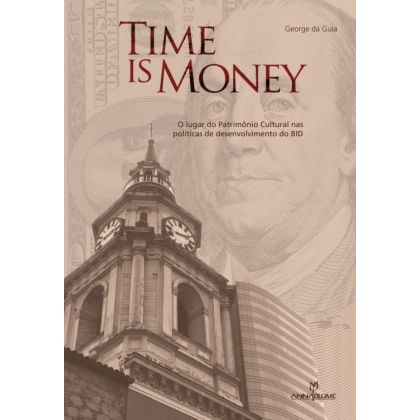 Time is Money: o lugar do patrimônio cultural nas políticas de d