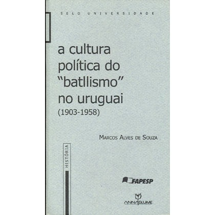 Cultura política do battlismo no Uruguai 1903/58